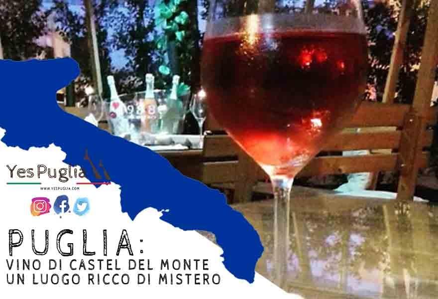 Puglia: Vino di Castel del Monte - Un luogo ricco di mistero